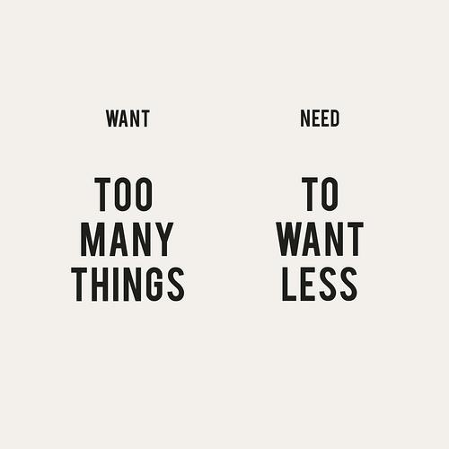 Quiero demasiadas cosas, necesito querer menos